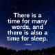There is a Time for Sleep